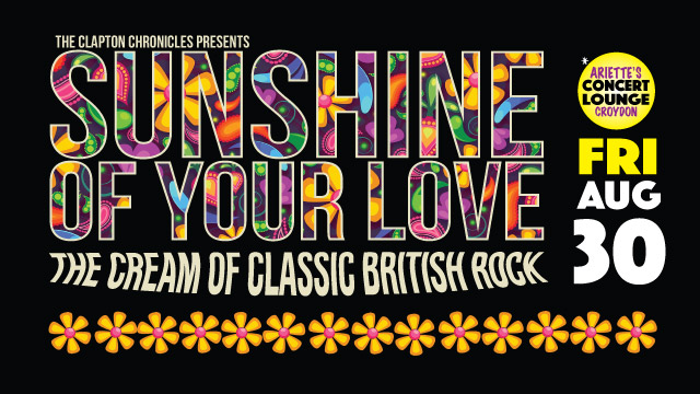 Sunshine Of Your Love - Aug 30
